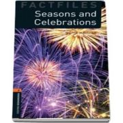 Oxford Bookworms Library Factfiles Level 2. Seasons and Celebrations