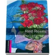 Oxford Bookworms Library Starter Level. Red Roses