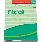 Pocket teacher. Fizica, ghid pentru clasele VI-X
