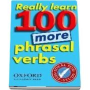 Really Learn 100 More Phrasal Verbs. Learn 100 frequent and useful phrasal verbs in English in six easy steps