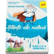 Stiinte ale naturii. Manual pentru clasa a IV-a, semestrul I de Nicolae Ploscariu