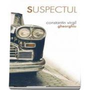 Suspectul (Constantin Virgil Gheorghiu)