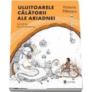 Uluitoarele calatorii ale Ariadnei de Victoria Patrascu