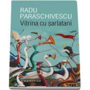 Vitrina cu sarlatani de Radu Paraschivescu