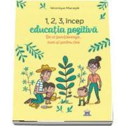 1, 2, 3 incep educatia pozitiva