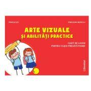 Arte vizuale si abilitati practice - caiet de lucru pentru clasa pregatitoare