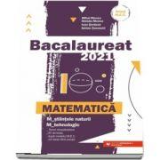 Bacalaureat matematica 2021. Matematica M_stiintele-naturii, M_tehnologic (Avizat M. E. C)