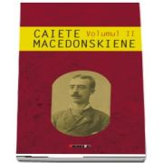 Caiete macedonskiene - Volumul II