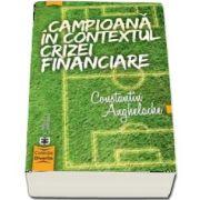 Campioana in contextul crizei financiare (Constantin Anghelache)