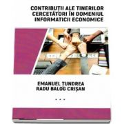 Contributii ale tinerilor cercetatori in domeniul informaticii economice