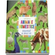 Descopera si joaca-te. Animale domestice. Carte Pop-up