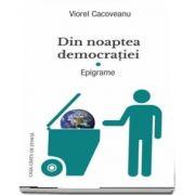 Din noaptea democratiei. Epigrame (Viorel Cacoveanu)