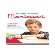 Eu gatesc, eu cresc! Montessori