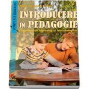 Introducere in pedagogie. Consideratii teoretice si metodologice