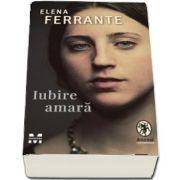 Iubire amara (Elena Ferrante)