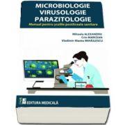 Microbiologie, Virusologie si Parazitologie. Manual pentru scolile postliceale sanitare