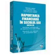 Raportarea financiara in secolul XXI. Editia a VI-a. Standarde internationale de raportare financiara (IFRS). Standarde internationale de contabilitate (IAS)
