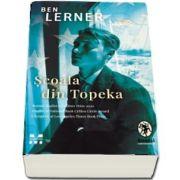 Scoala din Topeka - Roman finalist al Pulitzer Prize 2020