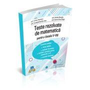 Teste rezolvate de matematica pentru clasele V-VIII (format tiparit)