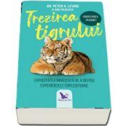 Trezirea tigrului. Vindecarea traumei