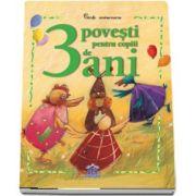 3 povesti pentru copiii de 3 ani. Carti aniversare