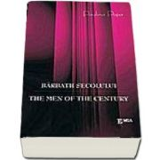 Barbatii secolului - The men of the century, romana-engleza