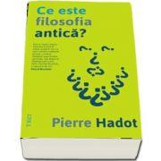 Ce este filosofia antica? de Pierre Hadot