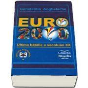 Euro 2000. Ultima batalie a secolului XX