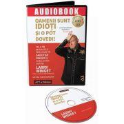 Larry Winget, Oamenii sunt idioti si o pot dovedi! - Audiobook