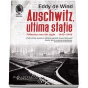 Auschwitz, ultima statie (Traducere si note de Alexa Stoicescu)