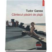 Cantecul pasarii de plaja de Tudor Ganea