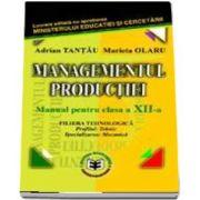 Managementul productiei. Manual pentru clasa a XII-a. Filiera teoretica