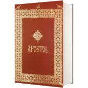 Apostol. Editie omagiala Sfanta Manastire Putna
