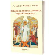 Atitudinea Bisericii Ortodoxe fata de incinerare, Nicolae D Necula, Basilica