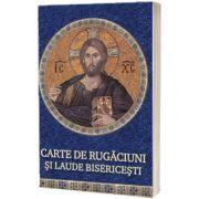 Carte de rugaciuni si laude bisericesti