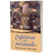 Cofetaria cu miracole, Christian Escriba, Humanitas