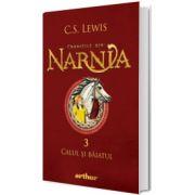 Cronicile din Narnia, volumul 3. Calul si baiatul, C. S. Lewis, Arthur