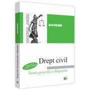 Drept civil. Teoria generala a obligatiilor, editia a III-a, revazuta si adaugita, Oglinda Bazil, Universul Juridic