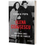 Elena Ceausescu sau anatomia unei dictaturi de familie