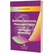 Emotiile negative, personalitatea si procesul neoplazic, Lucia Bubulac, Carol Davila