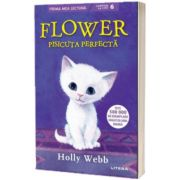 Flower, pisicuta perfecta