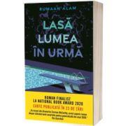 Lasa lumea in urma, Rumaan Alam, Litera