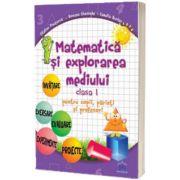 Matematica si explorarea mediului - Clasa I - pentru copii, parinti si profesori