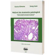 Notiuni de anatomie patologica pentru studentii Facultatii de medicina, specializarea nutritie si dietetica. Editia a II-a