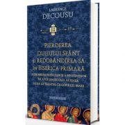 Pierderea Duhului Sfant si redobandirea sa in Biserica Primara, Laurence Decousu, Doxologia