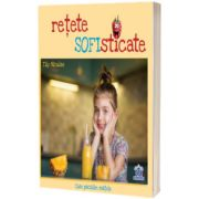 Retete sofisticate, Tily Niculae, Didactica Publishing House