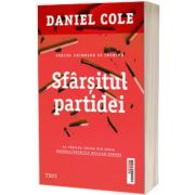 Sfarsitul partidei, Daniel Cole, Trei