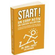 Start! Un corp activ - un creier sclipitor. Stiinta revolutionara a legaturii dintre exercitiile fizice si dezvoltarea creierului, John J. Ratey, Herald