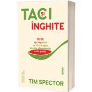 Taci si inghite, Tim Spector, Lifestyle