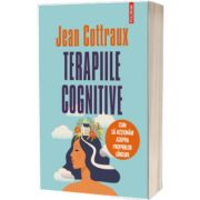 Terapiile cognitive, Jean Cottraux, Polirom